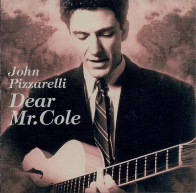 John Pizzarelli / Dear Mr. Cole