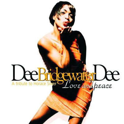 Love And Peace, A Tribute To Horace Silver / Dee Dee Bridgewater