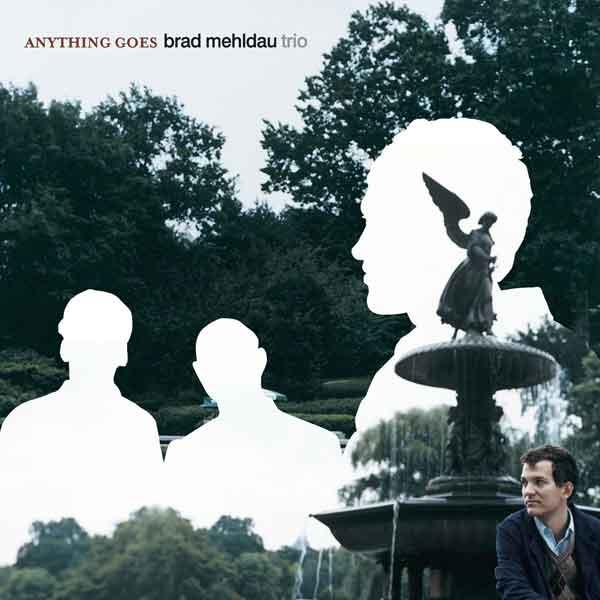 Anytihg Goes / Brad Mehldau Trio